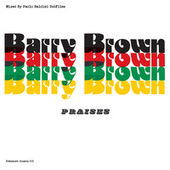 Praises by Barry Brown