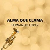 Alma Que Clama fra Fernando Lopez