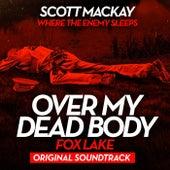 Where the Enemy Sleeps (Over My Dead Body: Fox Lake Original Soundtrack) [feat. Alicia Toner] de Scott MacKay