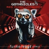Red Panda Jamboree (Funker Vogt Remix) by The Gothsicles