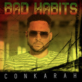 Bad Habits van Conkarah