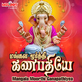 Mangala Moorthi Ganapathiyea by Ramu