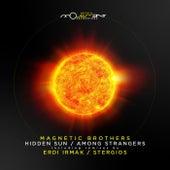 Among Strangers / Hidden Sun fra Magnetic Brothers