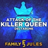 Attack of the Killer Queen (from