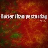 Better Than Yesterday (Remix) by Danyahu Ras Niel