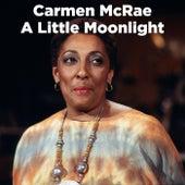A Little Moonlight (Live) by Carmen McRae
