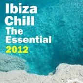 Ibiza Chill 2012 (The Essential) von Various Artists