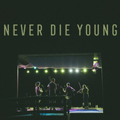 Never Die Young by The Arcadian Wild