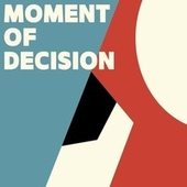 Moment of Decision by Orange Kids Music