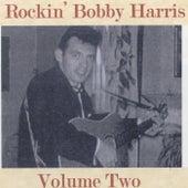 Rockin' Bobby Harris, Vol. 2 by Rockin Bobby Harris