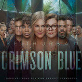 Crimson Blue (From Nine Perfect Strangers) by Keith Urban