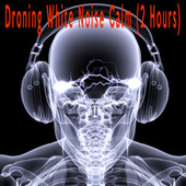 Droning White Noise Calm (2 Hours) by Color Noise Therapy