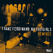 No You Girls (Remixes) by Franz Ferdinand