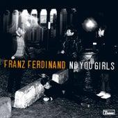 No You Girls by Franz Ferdinand