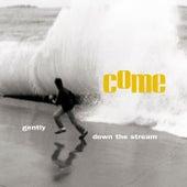 Gently Down The Stream de Come