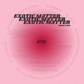 Exotic Matter (Demo Tape) by Eve