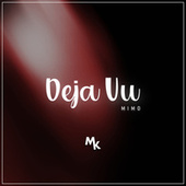 Deja Vu by Mimo