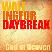 God of Heaven by Waiting for Daybreak