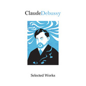 Claude Debussy by Various Artists