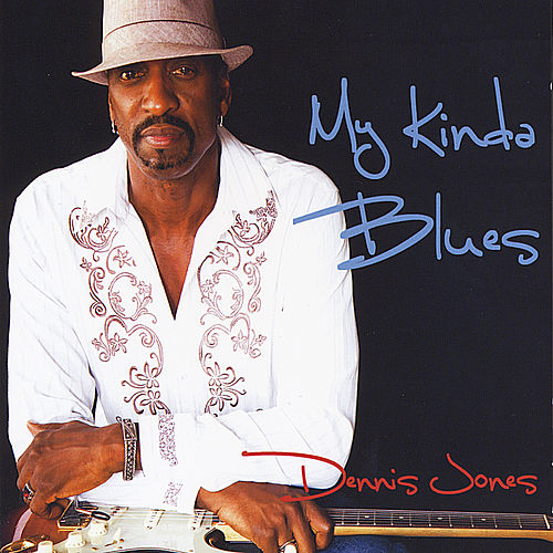 My Kinda Blues by Dennis Jones