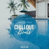 Chillout Beats 1: Chillout Your Mind by Chill N Chill