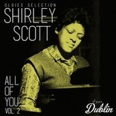 Oldies Selection: All of You, Vol. 2 de Shirley Scott