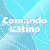 Comando Latino by Various Artists