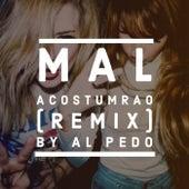 Mal Acostumbrao (Remix) de Al Pedo Remix