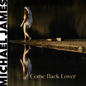 Come Back Lover by Michael James