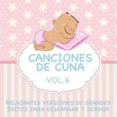 Canciones de Cuna - Relajantes Versiones de Grandes Éxitos para Descansar y Dormir, Vol. 6 de Sleeping Bunnies