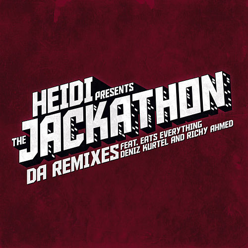 Heidi presents The Jackathon - Da Remixes by Various Artists