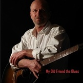 My Old Friend the Blues by Gary D Foster