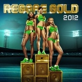 Reggae Gold 2012 de Various Artists