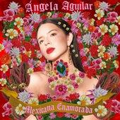 Mexicana Enamorada by Angela Aguilar
