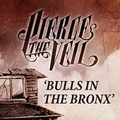 Bulls In The Bronx by Pierce The Veil