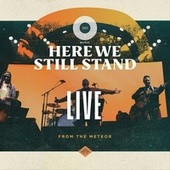 Here We Still Stand (Live from The Meteor) by 1517 Music