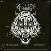 Rock and Roll All Night / Better Believe It by The Dirty Denims