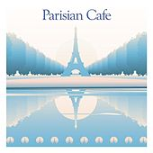 Bar de Lune Presents Parisian Café by Various Artists