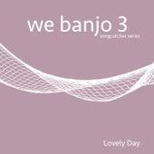 Lovely Day de We Banjo 3