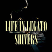Shivers (Piano Version) von Life In Legato