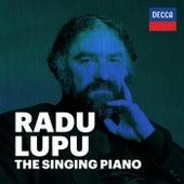 Radu Lupu: The Singing Piano by Radu Lupu