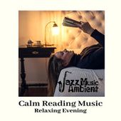 Calm Reading Music: Relaxing Evening Routines (Jazz Music Night) by Instrumental Jazz Music Ambient