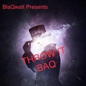 THROW IT BAQ by BlaQwalt
