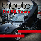 I'm All Yours (Jay Sean Tribute) by The Dream Team