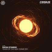 Tears Of The Sun / Some Day van Rafau Etamski