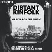 We Live For The Music von Distant Kinfolk
