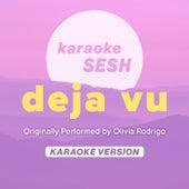 deja vu (Originally Performed by Olivia Rodrigo) (Karaoke Version) von karaoke SESH