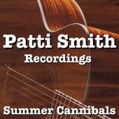 Summer Cannibals Patti Smith Recordings by Patti Smith