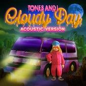 Cloudy Day (Acoustic) de Tones and I