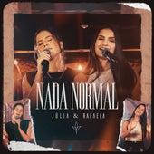 Nada Normal de Júlia & Rafaela